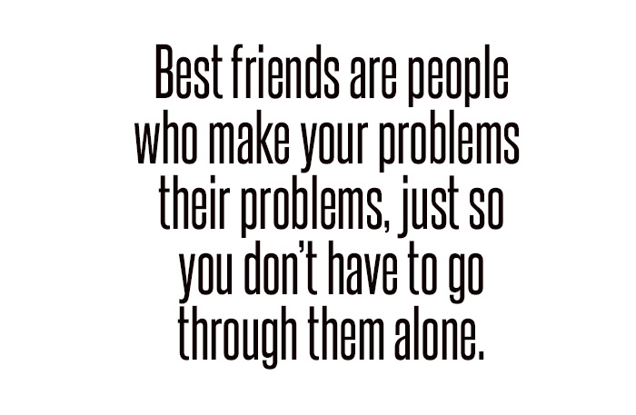 best friends help you