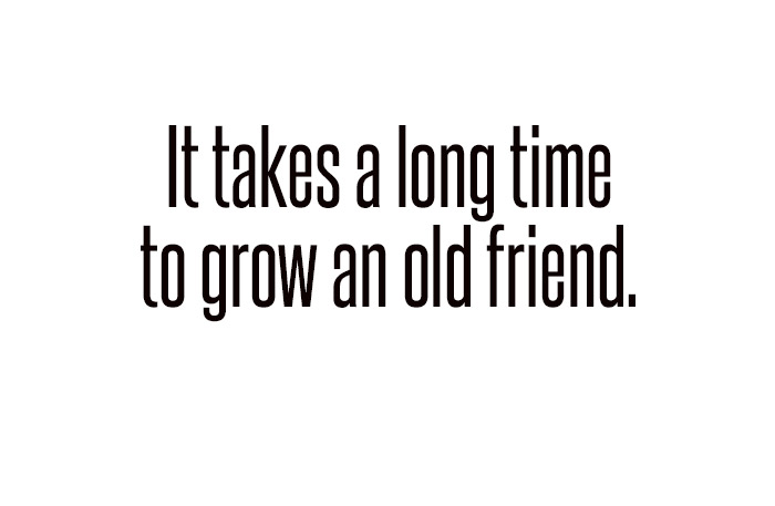 time to grow an old friend
