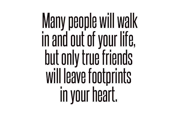 friends leave footprints in your heart
