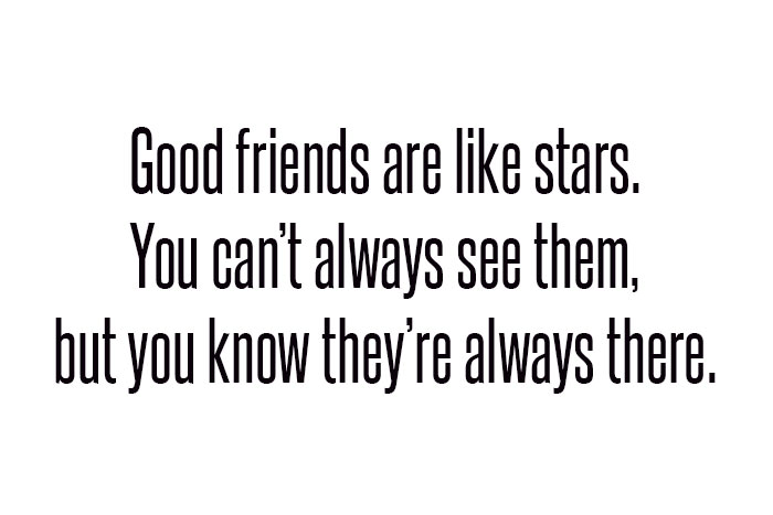 good friends are like start