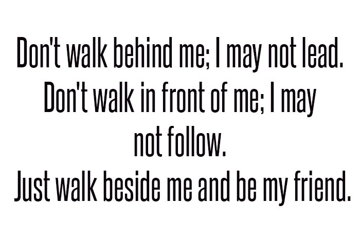 dont walk behind me